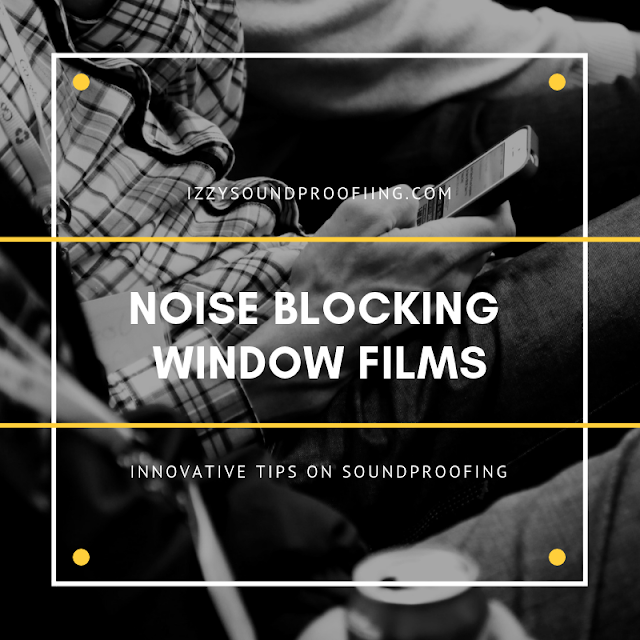 how does noise blocking window film works