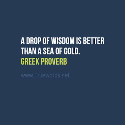 A drop of wisdom is better than a sea of gold