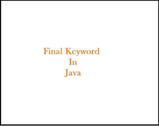 Final Keyword, Java, keyword, final in java,Final Keyword in Java(Class,Method,Variable) final keyword. The final is a keyword.Final can be variable, method, class or parameter. Let's see. Final Keyword in Java(Class,Method,Variable), Java Class,Method,Variable,  Final Keyword , Java Final, Final in java, Java final keyword, java final keyword, Explain final, final keyword, final, what is final keyword