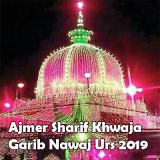 Ajmer Sharif Khwaja Gareeb Nawaj Urs 2019