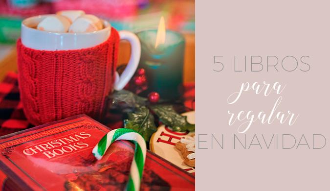 5 libros para regalar estas Navidades