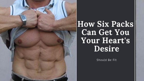 How Six Packs Can Get You Your Heart's Desire