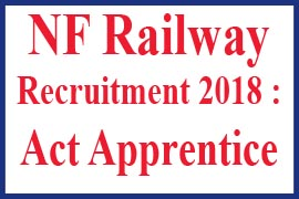 NF Railway Recruitment 2018 Act Apprentice