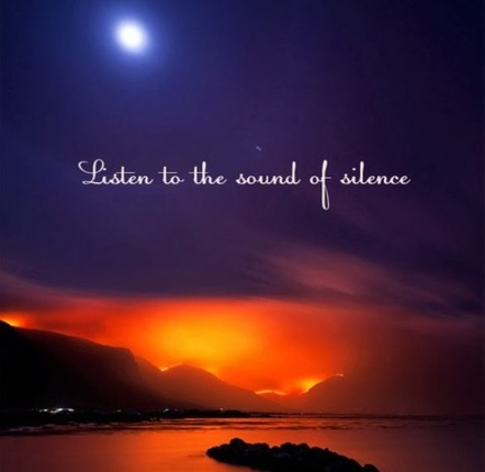 Listen To The Sound Of Silence.