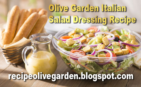 Passion of your business olive garden salad dressing for Olive garden salad dressing recipe secret