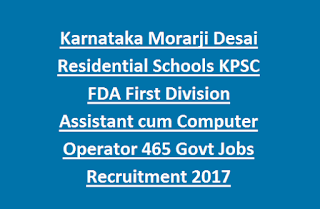 Karnataka Morarji Desai Residential Schools KPSC MDRS FDA First Division Assistant cum Computer Operator 465 Govt Jobs Recruitment 2017
