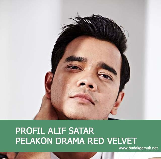 PROFIL ALIF SATAR PELAKON DRAMA RED VELVET