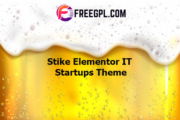 Stike - Elementor IT Startups WordPress Theme Nulled Download Free