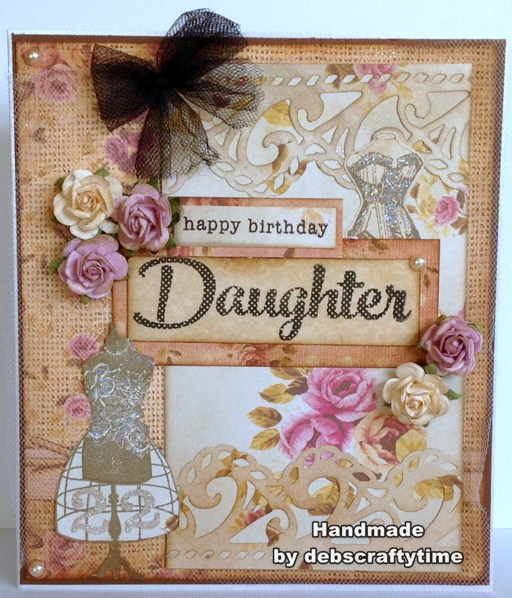 Debs' Crafty Time: Happy Birthday Daughter