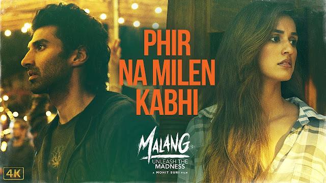 Phir Na Milen Kabhi Lyrics  MALANG Phir Na Milen Kabhi Song