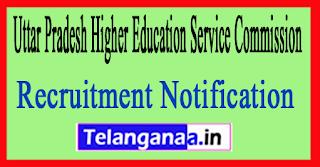 Uttar Pradesh Higher Education Service Commission UPHESC Recruitment Notification 2017