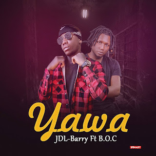 YAWA- JDL-BARRY ft B.O.C