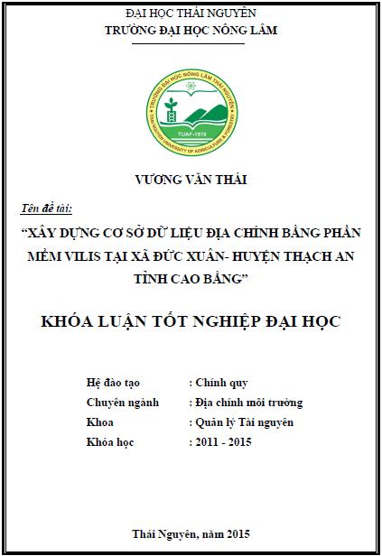 Xây dựng cơ sở dữ liệu địa chính bằng phần mềm VILIS tại xã Đức Xuân huyện Thạch An tỉnh Cao Bằng