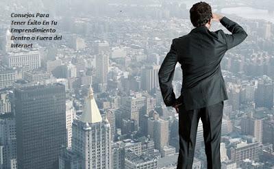 Tener Éxito En Tu Emprendimiento Dentro o Fuera del Internet