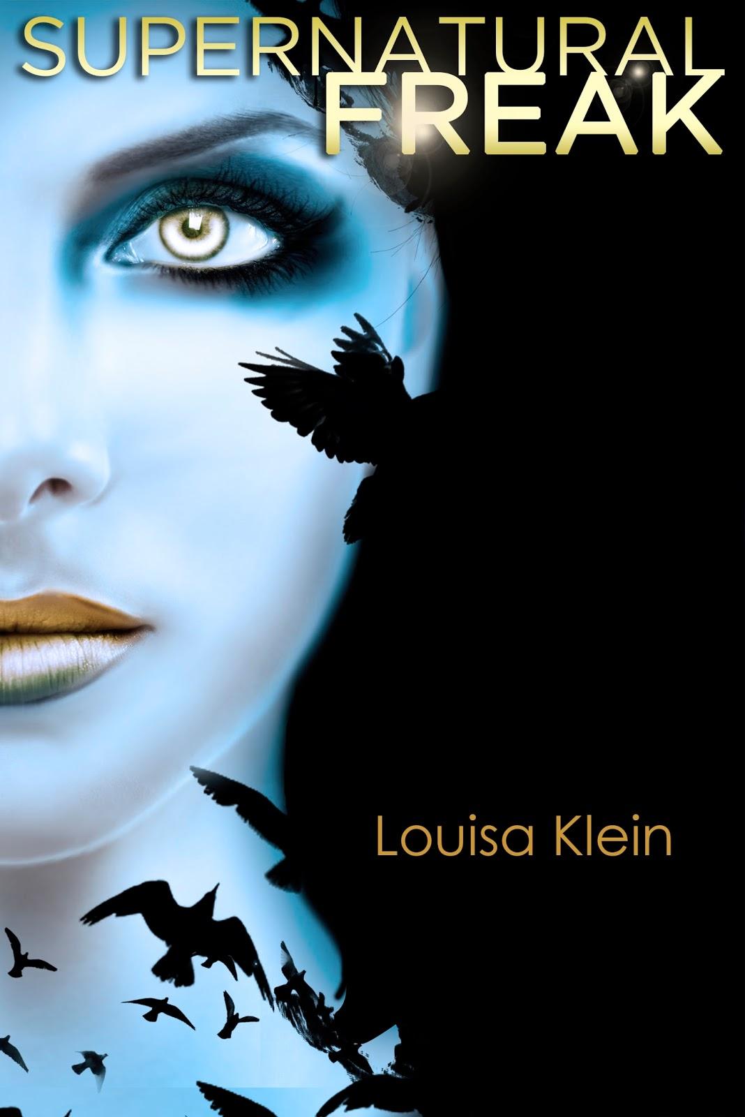 Supernatural Freak by Louisa Klein Genre: Urban Fantasy/Paranormal Release  Date: January 30th 2013