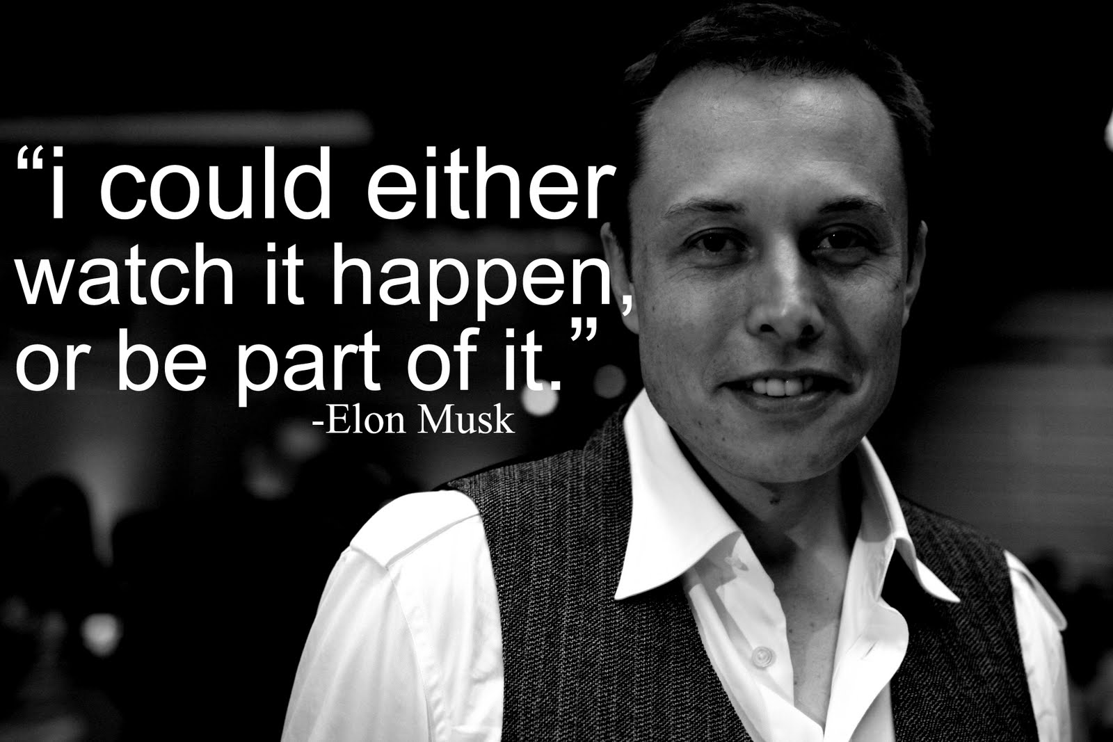 """When Something is Important Enough, You Do it Even if the ODDS are Not in your Favour"" Elon Musk"