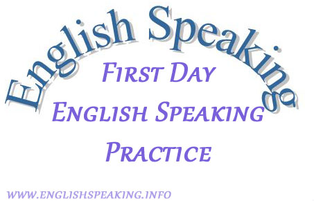 English Speaking First Days English Speaking Practice