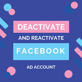Deactivate and Reactivate Facebook Ad Account  How to deactivate Facebook Ads Account