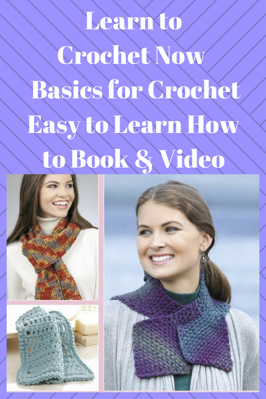 Learn to Crochet Now with these Basics for Crochet and Easy to Learn How to Book & Videos