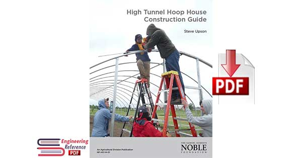 High Tunnel Hoop House Construction Guide by Steve Upson