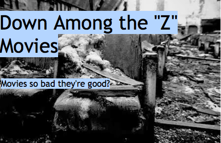"Down Among the ""Z"" Movies"