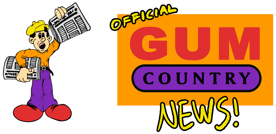 Gum Country News!