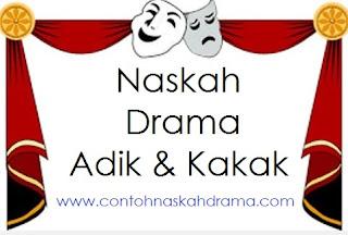 Contoh Drama Adik Kakak
