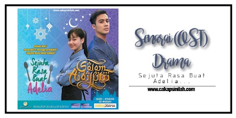 Senarai (OST) Drama: Sejuta Rasa Buat Adelia