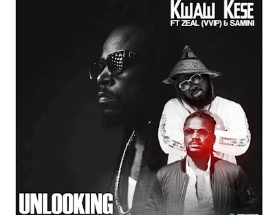 Kwaw Kese ft. Samini & Zeal  — Unlooking (Mp3 Download)