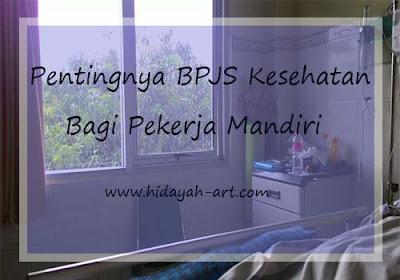 Pentingnya BPJS Kesehatan Bagi Pekerja Mandiri
