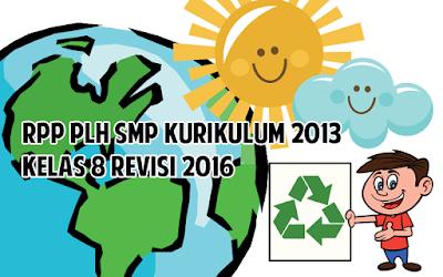 Download RPP PLH SMP Kurikulum 2013 Kelas 8 Revisi 2016