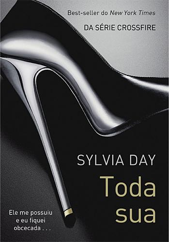 Livros: Toda sua - Sylvia Day ~ Wiki Teen