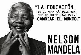 la educación es el arma mas poderosa para cambiar el mundo
