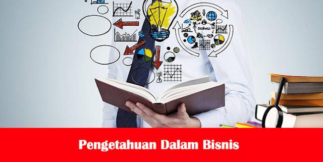 Pengetahuan Dalam Bisnis
