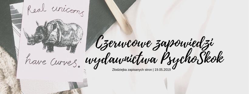 Czerwcowe zapowiedzi | wydawnictwo Psychoskok