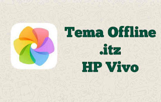 Cara Memasang Tema HP Vivo Offline dengan Format itz Tanpa Jaringan Internet