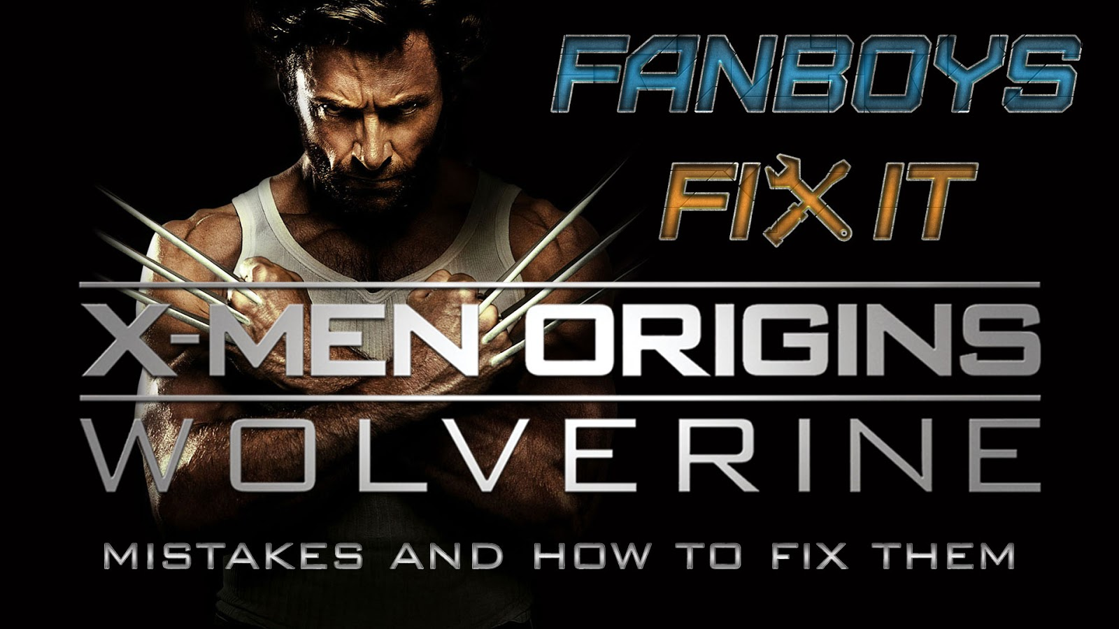 Fanboys Fix Xmen Origins Wolverine Movies Problems