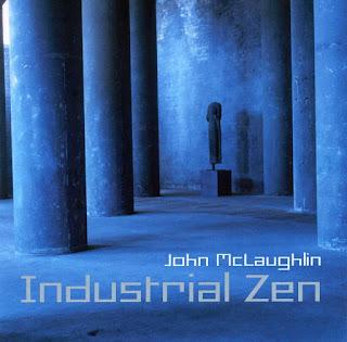 John McLaughlin - 2006 - Industrial Zen