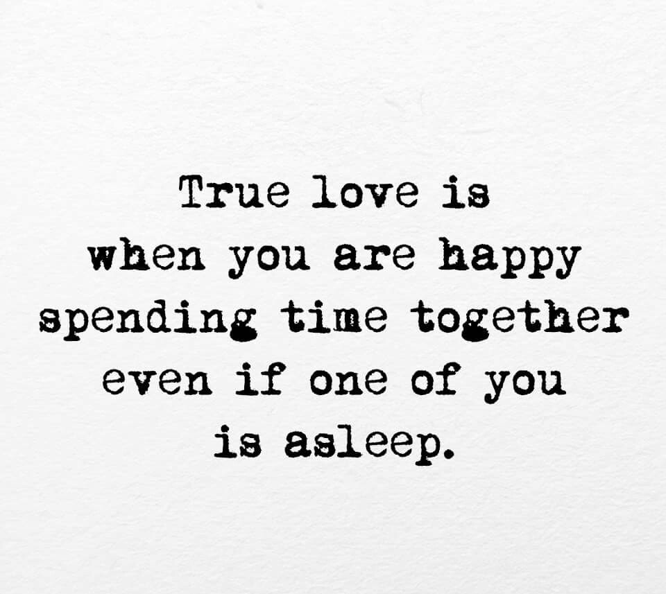 True Love is When You Are Happy Spending Time Together ...