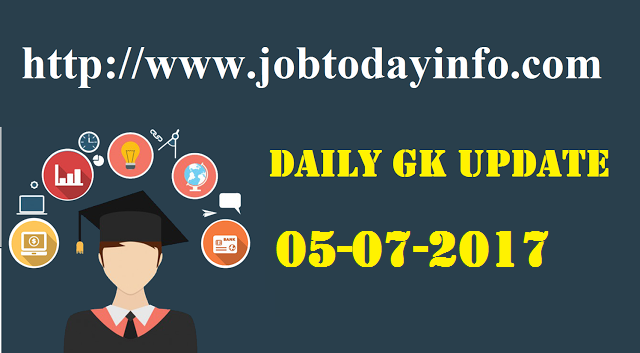 Daily GK Update 5th July 2017, Important Current Affairs