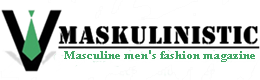 Maskulinistic - Fashion Magazines, Lifestyle, Tips, Recommendations, How to Dress and Update Info