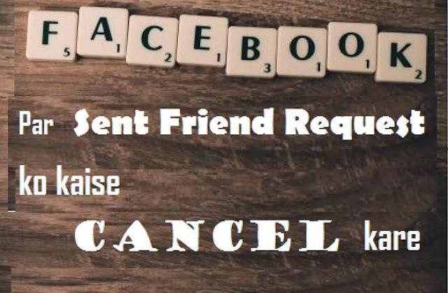 Facebook par Sent Friend Request ko Cancel Kaise Kare