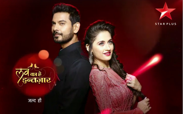 'Love Ka Hai Intezaar' Serial on Star Plus Wiki Story,Cast,Promo,Title Song,Timing