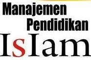 Makalah Paradigma Manajemen Pendidikan Islam