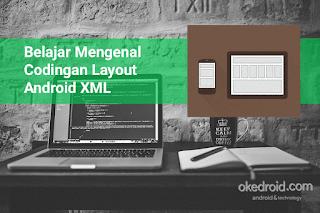 xml android adalah ,xml contoh codingan ,layout adalah