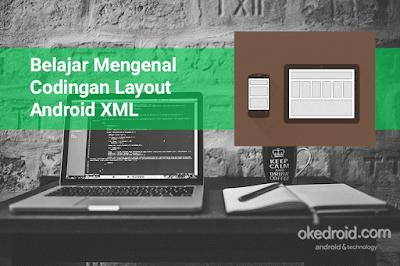 belajar mengenal fungsi code contoh program layout android studio xml android adalah ,xml contoh codingan ,layout adalah