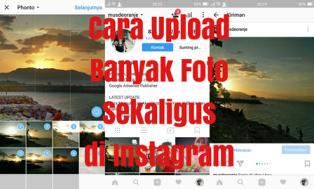 Cara Upload Beberapa Foto Sekaligus Di Instagram
