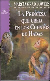 La princesa que creía en cuentos de hadas - Marcia Grad