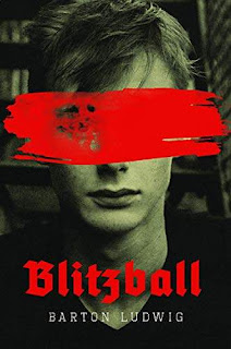 Blitzball: A Teen Clone of Hitler Rebels Against Nazis in Coming-of-Age discount book promotion Barton Ludwig