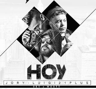 Hoy, reggaeton, Luigi 21 Plus, Jory